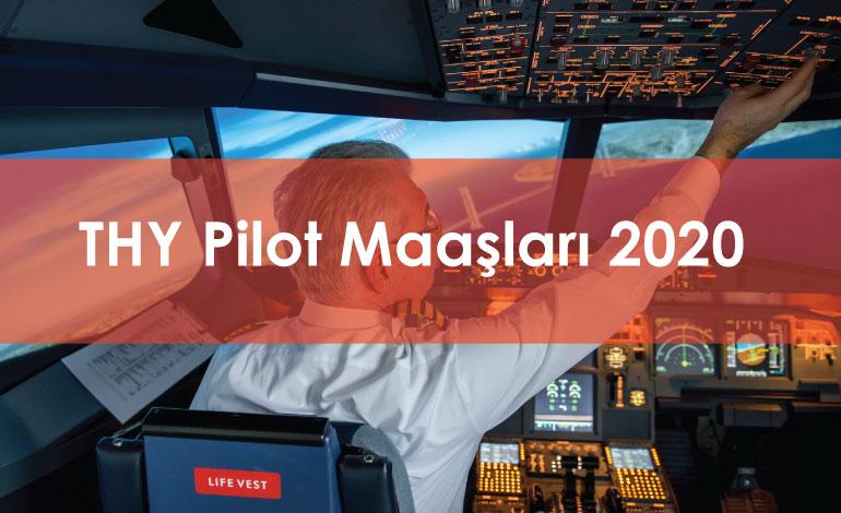 THY Pilot Eğitimi İçin Gerekenler | THY Pilot Maaşları 2020